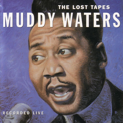 The Lost Tapes by Muddy Waters