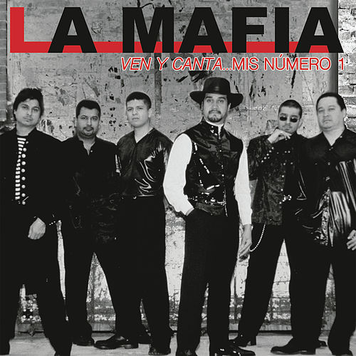Ven y Canta... Mis Número 1 by La Mafia