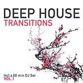Deep House Transitions, Vol. 1 by Various Artists