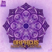 Mantra Tantra by Orpheus