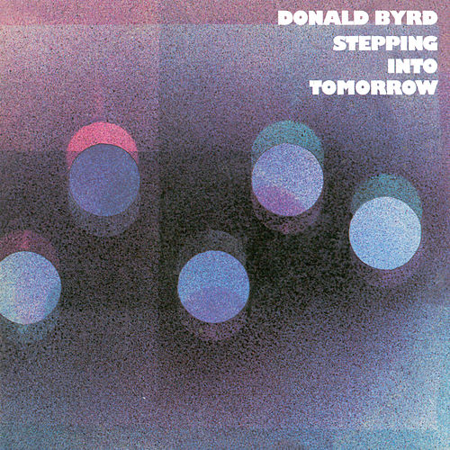 Stepping Into Tomorrow by Donald Byrd