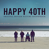 Happy 40th (Original Motion Picture Soundtrack) by Various Artists