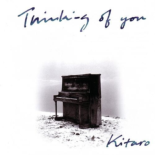 Thinking Of You by Kitaro