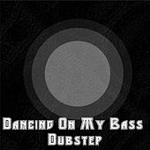 Dancing On My Bass Dubstep by Dubstep Hitz (1)