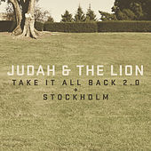 Take It All Back 2.0 + Stockholm by Judah & the Lion