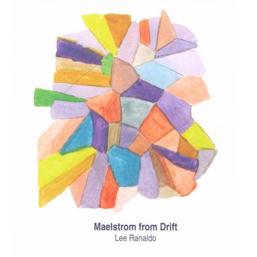 Maelstrom From Drift by Lee Ranaldo