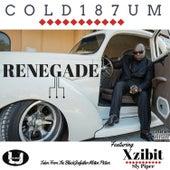 Renegade by COLD 187 um