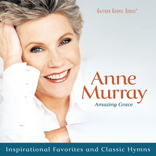 Amazing Grace: Inspirational Favorites And Classic Hymns by Anne Murray