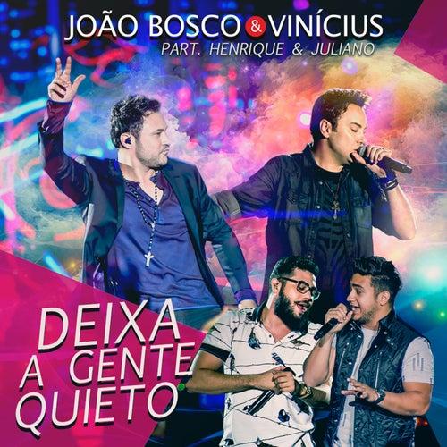 Deixa a Gente Quieto (Ao Vivo) by João Bosco & Vinícius