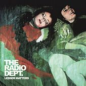 Lesser Matters by The Radio Dept.
