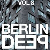 Berlin Deep, Vol. 8 by Various Artists