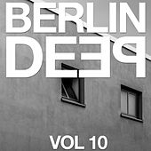 Berlin Deep, Vol. 10 by Various Artists