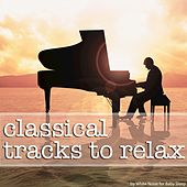 Classical Tracks to Relax by Various Artists