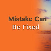 Mistake Can Be Fixed by Various Artists