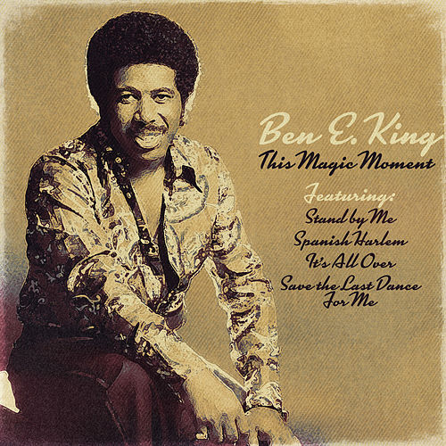 This Magic Moment by Ben E. King