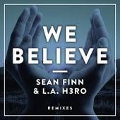 We Believe (Remixes) by Sean Finn