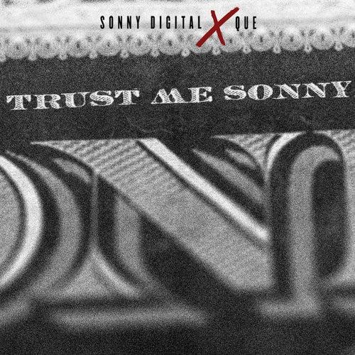 Trust Me Sonny by Sonny Digital x Que.