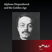 Alphons Diepenbrock: And the Golden Age by Various Artists