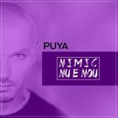 Nimic nu e nou by Puya