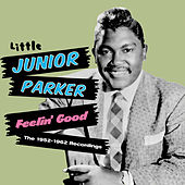 Feelin' Good. The 1952-1962 Recordings by Little Junior Parker