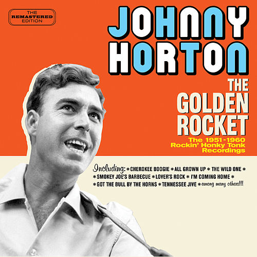The Golden Rocket: The 1951-1960 Rockin' Honky Tonk Recordings by Johnny Horton