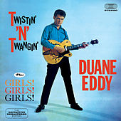 Twistin' 'N' Twangin' + Girls! Girls! Girls! (feat. The Rebels) [Bonus Track Version] by Duane Eddy