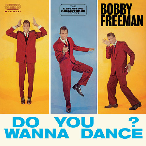 Do You Wanna Dance?: The Definitive Remastered Edition (Bonus Track Version) by Bobby Freeman