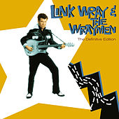 Link Wray & The Wraymen. The Definitive Edition (Bonus Track Version) by Link Wray