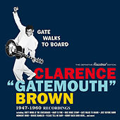 Gate Walks to Board: 1947-1960 Recordings von Clarence