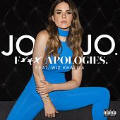 Fuck Apologies. (feat. Wiz Khalifa) by JoJo