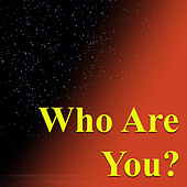 Who Are You? von Various Artists