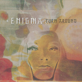 Turn Around by Enigma