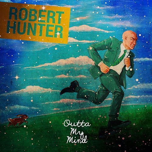 Outta My Mind by Robert Hunter