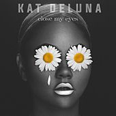 Close My Eyes by Kat DeLuna