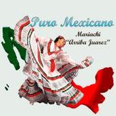 Puro Mexicano by Mariachi Arriba Juárez