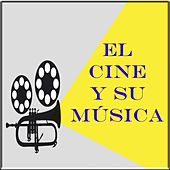 El Cine Y Su Música by Hollywood Bowl Orchestra