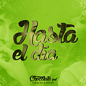 Hasta el Día (feat. Chacal & Divan) - Single by Chocolate