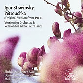 Stravinsky: Pétrouchka (Versions for Orchestra & Piano 4 Hands) by Various Artists