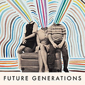 Future Generations by Future Generations