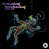Dreaming Awakening Part One by Various Artists