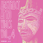 Abstract Afro Vibes, Vol. 4 by Various Artists