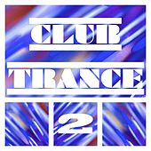 Club Trance, Vol. 2 by Various Artists