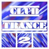 Club Trance, Vol. 2 by Various Artists
