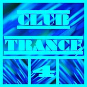 Club Trance, Vol. 4 by Various Artists