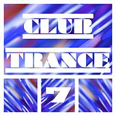 Club Trance, Vol. 7 by Various Artists
