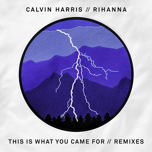 This Is What You Came For (Remixes) by Calvin Harris
