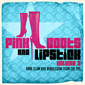 Pink Boots & Lipstick 3 (Rare Glam & Bubblegum from the 70s) by Various Artists