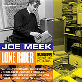 Joe Meek: Lone Rider - Maximum Pop!. The 1958-1962 Productions by Various Artists