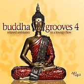 Buddha Grooves 4 by Various Artists