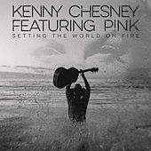 Setting the World On Fire von Kenny Chesney